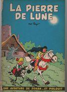 Johan Et Pirlouit 4. La Pierre De Lune ...EO Belge Marcinelle...BROCHEE - Johan Et Pirlouit
