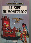 Johan Et Pirlouit 8. Le Sire De Montrésor   ...EO Belge...BROCHEE - Johan Et Pirlouit