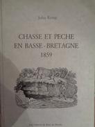 Chasse Et Pêche En Basse-Bretagne  Par JOHN KEMP 1859, Réedité En 1985 - Jacht/vissen