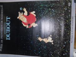 AFFICHE DUBOUT MARSEILLE FOIRE EXPOSITION - Posters