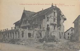 88)  LA SCHLUCHT - L' Hotel Français De La Schlucht Démoli Pendant La Guerre - Otros Municipios