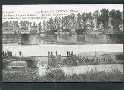 CPA - Guerre 1914 - Le Pont De TROYON - Le Pont Détruit - Le Pont En Reconstruction Par Le Génie Français - Guerre 1914-18