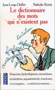 Le Dictionnaire Des Mots Qui N'existent Pas Par Jean-Loup Chiflet Et Nathalie Christy (dessins De Gilles Bachelet) - Wörterbücher