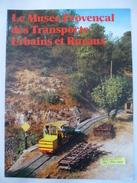 L'ECHO Du RAIL : LA BARQUE-FUVEAU (13)  MUSEE PROVENCAL DES TRANSPORTS URBAINS ET RURAUX - BROCHURE Février 1986 - Railway & Tramway