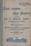 Les Noms Des Fleurs Trouvés Par La Méthode Simple. Gaston Bonnier. Botanique. Plantes. 2715 Figures. 372 Photos - Nature