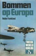BOMMEN OP EUROPA - NOBLE FRANKLAND - STANDAARD Uitgeverij - TWEEDE WERELDOORLOG IN WOORD EN BEELD - Guerre 1939-45
