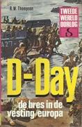 D-DAY DE BRES IN DE VESTING EUROPA - R. W. THOMPSON - STANDAARD Uitgeverij - TWEEDE WERELDOORLOG IN WOORD EN BEELD - Guerre 1939-45