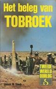 HET BELEG VAN TOBROEK - JAMES W. STOCK - STANDAARD Uitgeverij - TWEEDE WERELDOORLOG IN WOORD EN BEELD - Guerre 1939-45