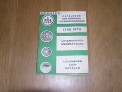 CATALOGUE DES MONNAIES LUXEMBOURGEOISES 1740 1970 Coin Catalog Numismatique Pièce Argent Or Numismate Monnaie - Boeken & Software