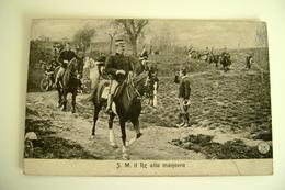 S.M. IL RE ALLE MANOVRE  CASA REALE   1911 FIRENZE      WAR MILITARE     VIAGGIATA   FORMATO PICCOLO OPACA - Manoeuvres