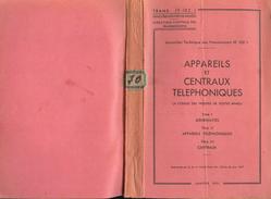 Trans. IT-102/1 MANUEL APPAREILS ET CENTRAUX TELEPHONIQUES De 1951 - Radios