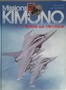Missions KIMONO - N° 13 - Rafale Sur L'Arctique - 48 Pages - - Editions Originales (langue Française)