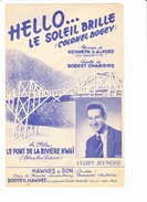 """Partition """"Hello...le Soleil Brille"""" Chanson Du Film """"Le Pont De La Rivière Kwaï"""". Lucien JEUNESSE, Kenneth J. ALFORD, - Autres"""