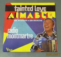 45T AIMABLE : Tainted Love - Vinyl-Schallplatten