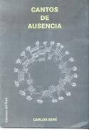 CANTOS DE AUSENCIA LIBRO POESIA POETRY AUTOR CARLOS SERE EDICIONES DEL DOCK AÑO 2009 93 PAGINAS - Poetry