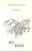 ALTI BAJOS LIBRO POESIA POETRY AUTOR ADOLFO VEXLIR DEDICADO Y AUTOGRAFIADO POR EL AUTOR AÑO 2000 103 PAGINAS - Poesía