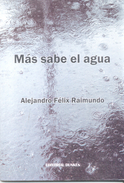 MAS SABE EL AGUA LIBRO AUTOR ALEJANDRO FELIX RAIMUNDO POESIA EDITORIAL DUNKEN AUTOGRAFIADO POR EL AUTOR AÑO 2014 87 PAGI - Poesía
