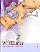 Le Dernier Chevalier De Will Eisner EO - Autres Auteurs
