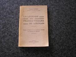 LA LEGENDE DES FRANCS TIREURS DE LOUVAIN F Mayence  Régionalisme Guerre 1914 1918 - Guerre 1914-18