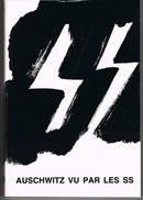 Auschwitz Vu Par Les SS 255 Blz Uitgave 1991 - Libri