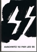 Auschwitz Vu Par Les SS 255 Blz Uitgave 1991 - Livres