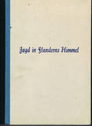 Jagd In Flanders Himmel Luchtmacht WO 1 Uitgave 1942 213 Blz - Libri