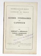 Guide De TOURING CLUB DE FRANCE - 1934 - Tinetaires Du Campeur - Circuit En Dévoluy - Dépliants Touristiques