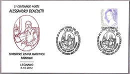 5º Cent. Muerte ALESSANDRO BENEDETTI. Scuola Anatomica Pataviana. Legnano 2012