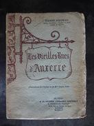 LES VIEILLES RUES D AUXERRE    PINSSEAU    LOUISE PETIT   1944 - Bourgogne