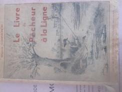 Le Livre Du Pecheur A La Ligne ,1937 - Chasse/Pêche