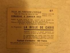 "Ticket Ville De Fontaine-L'Eveque 1952 Operette ""La Belle De Cadix"" - Toegangskaarten"
