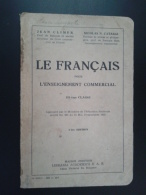 LE FRANCAIS POUR L ENSEIGNEMENT COMMERCIAL III-EME CLASSE-JEAN CLIMER/NICOLAS N.CATARGI-1935 PERIOD - Boeken, Tijdschriften, Stripverhalen