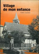 Livre - Village De Mon Enfance Par Frédéric Trautmann - Alsace