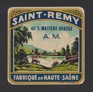 Etiquette De Fromage   -   Saint Remy  -  Fabriqué En Haute Saône  (70) - Fromage
