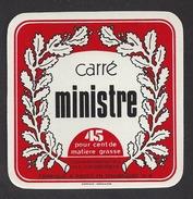Etiquette De Fromage  Carré  -  Ministre  -   Fabriqué à Rouez En Champagne  (72 N) - Cheese