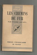 Livre , Les CHEMINS DE FER , P. Devaux , Que Sais Je ?, 4 Scans, 1943 , 128 Pages ,  Frais Fr :3.45 € - Ferrocarril & Tranvías