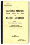 Secrétariat D'état à La Guerre . INSTRUCTIONS PROVISOIRES SUR L'UTILISATION DU MATERIEL AUTOMOBILE 2 TOMES 1952 - French