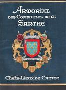 Armorial - Des Chefs - Lieux Du Département De La Sarthe - éditions La Renaissance - 1962 - Numéroté De Luxe - - Français