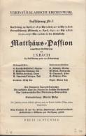 Matthäus-Passion Von J.S.Bach, Aufführung Des Vereins F. Klassische Kirchenmusik, Stuttgart 1935, Programmheft 16 Seiten - Programmes