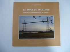 LE PONT DE MARTROU Dernier TRANSBORDEUR De FRANCE - Brochure Historique Avec Photos - Détails Sur Les Scans - Poitou-Charentes