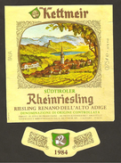 ITALIA - Etichetta Vino RIESLING RENANO ALTO ADIGE Doc 1984 Cantina KETTMEIR Bianco Del TRENTINO-ALTO ADIGE - Weisswein