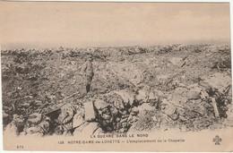 La Guerre Dans Le Nord Notre Dame De Lorette L'emplacement De La Chapelle - Guerre 1914-18