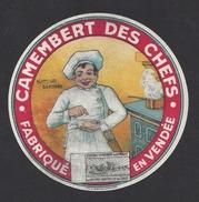 Etiquette De Fromage Camembert -  Des Chefs  -  Fabriqué En Vendée  (85) - Fromage