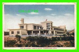HOSHIGAURA S.M.R. CHINE - THE DETACHED YAMATO HOTEL - - Chine