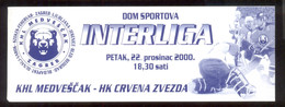 ICE HOCKEY Ticket  KHL MEDVESCAK ZAGREB Vs HK RED STAR Belgrad 22.12.2000. - Eintrittskarten