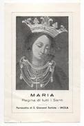 SANTINO HOLY CARD - MARIA REGINA DI TUTTI I SANTI - PARROCCHIA DI SAN GIOVANNI BATTISTA IMOLA - CON PREGHIERA SUL RETRO - Santini