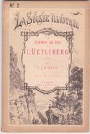 E.O. 1878. LE CHEMIN DE FER De L'UETLIBERG, 25 Gravures. HELVETICA, Johan Binder. La Suisse Illustrée. - Livres, BD, Revues