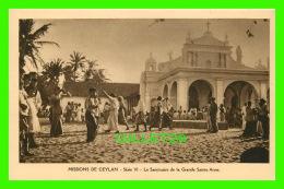 MISSIONS  DE CEYLAN SÉRIE VI - LE SANCTUAIRE DE LA GRANDE SAINT-ANNE - MISSIONNAIRES OBLATS DE MARIE-IMMACULÉE - - Missions