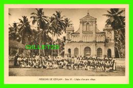 MISSIONS  DE CEYLAN SÉRIE VI - L'ÉGLISE D'UN GROS VILLAGE - MISSIONNAIRES OBLATS DE MARIE-IMMACULÉE - - Missions