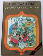 C'ERA UNA VOLTA CITTà DI LUNI Di L.MALERBA -CARTONATO (160115) - Collections